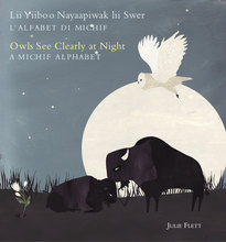 Owls See Clearly at Night (Lii Yiiboo Nayaapiwak lii Swer): A Michif Alphabet (L�alfabet di Michif)_1