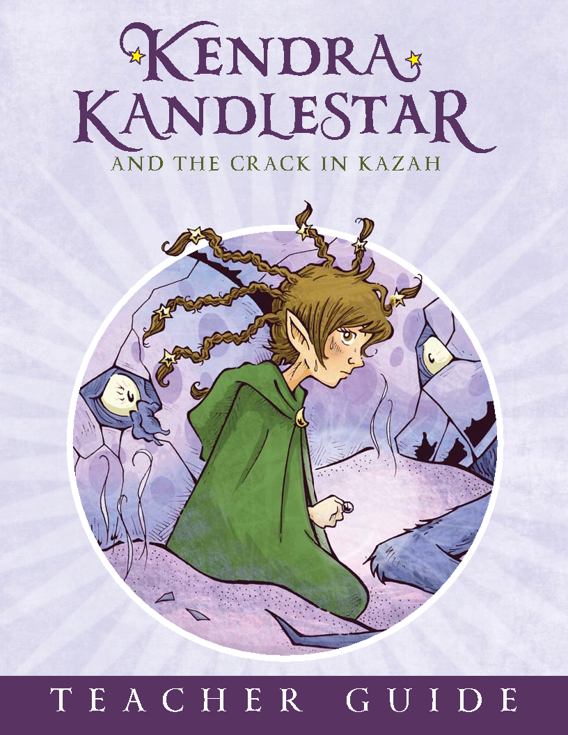 Teachers Guide Kendra Kandlestar and the Crack in Kazah